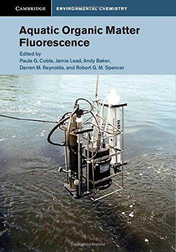 9780521764612: Aquatic Organic Matter Fluorescence (Cambridge Environmental Chemistry Series)