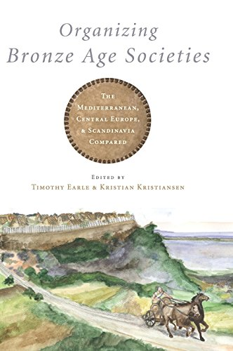 9780521764667: Organizing Bronze Age Societies: The Mediterranean, Central Europe, and Scandanavia Compared