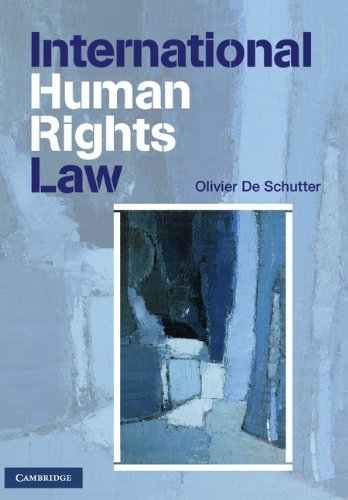 International Human Rights Law: Cases, Materials, Commentary: De Schutter, Olivier