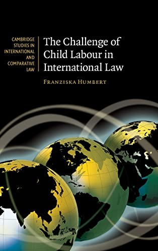 The Challenge Of Child Labour In International Law (Cambridge Studies In International And ...
