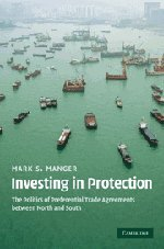 9780521765046: Investing in Protection: The Politics of Preferential Trade Agreements between North and South