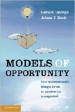 9780521765077: Models of Opportunity: How Entrepreneurs Design Firms to Achieve the Unexpected