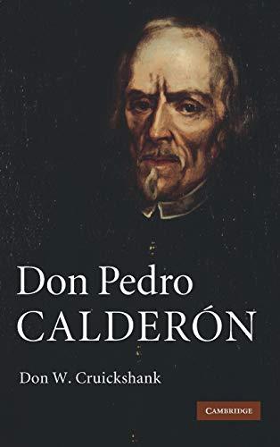 Don Pedro Calderón: Cruickshank, Don W.