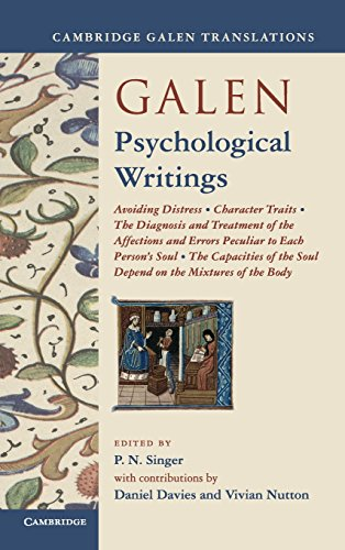Galen: Psychological Writings: Avoiding Distress, Character Traits, The Diagnosis and Treatment of ...