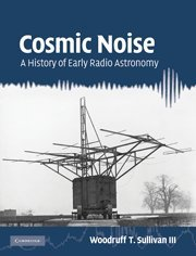 9780521765244: Cosmic Noise: A History of Early Radio Astronomy
