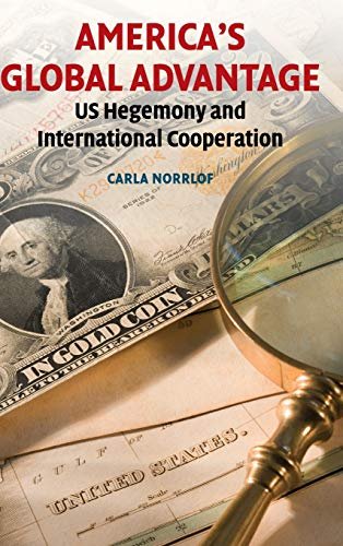 9780521765435: America's Global Advantage: US Hegemony and International Cooperation