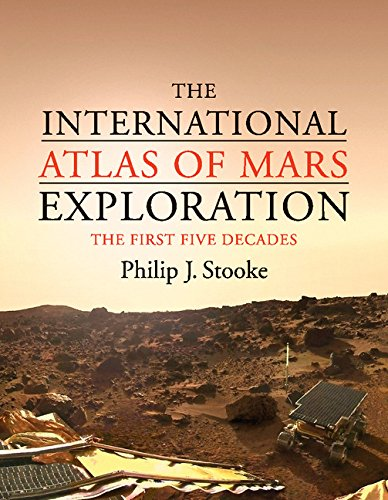 9780521765534: The International Atlas of Mars Exploration: Volume 1, 1953 to 2003: The First Five Decades