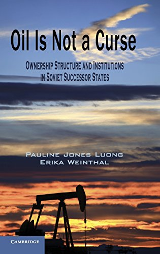 9780521765770: Oil Is Not a Curse: Ownership Structure and Institutions in Soviet Successor States (Cambridge Studies in Comparative Politics)