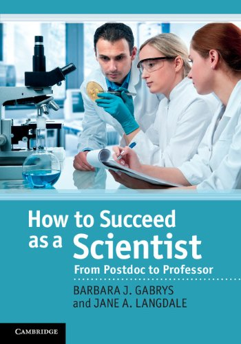 9780521765862: How to Succeed as a Scientist: From Postdoc to Professor