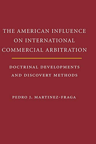 9780521765886: The American Influences on International Commercial Arbitration: Doctrinal Developments and Discovery Methods