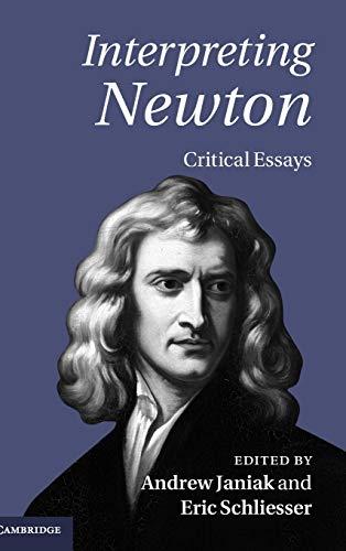 9780521766180: Interpreting Newton: Critical Essays