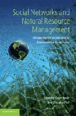 9780521766296: Social Networks and Natural Resource Management: Uncovering the Social Fabric of Environmental Governance