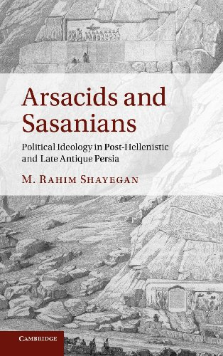 9780521766418: Arsacids and Sasanians: Political Ideology in Post-Hellenistic and Late Antique Persia