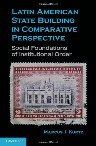 9780521766449: Latin American State Building in Comparative Perspective: Social Foundations of Institutional Order