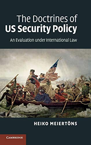 9780521766487: The Doctrines of US Security Policy: An Evaluation under International Law