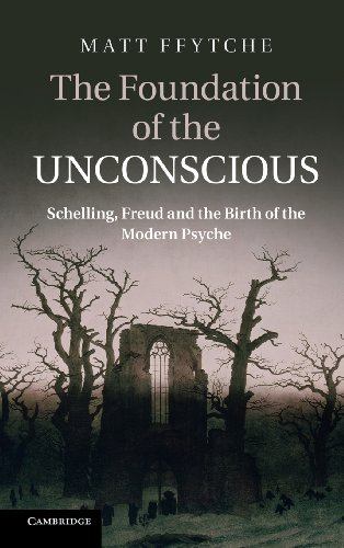 9780521766494: The Foundation of the Unconscious: Schelling, Freud and the Birth of the Modern Psyche