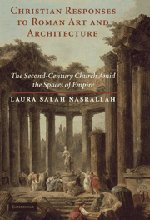 9780521766524: Christian Responses to Roman Art and Architecture: The Second-Century Church amid the Spaces of Empire