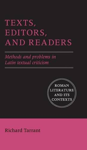 9780521766579: Texts, Editors, and Readers: Methods and Problems in Latin Textual Criticism (Roman Literature and its Contexts)
