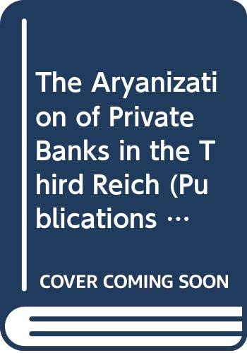 9780521766623: The Aryanization of Private Banks in the Third Reich (Publications of the German Historical Institute)