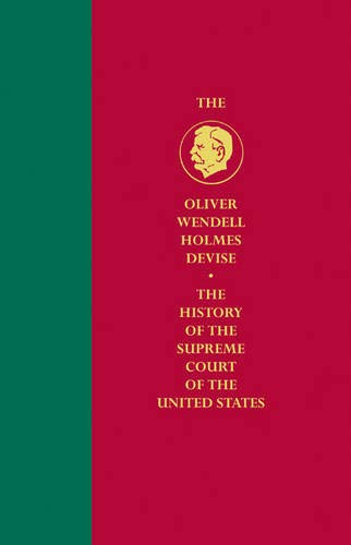 History of the Supreme Court of the United States Oliver Wendell Holmes Devise History of the ...