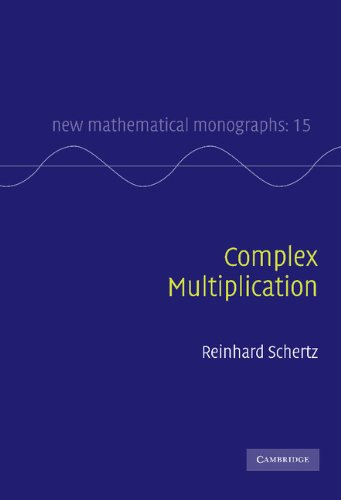 9780521766685: Complex Multiplication (New Mathematical Monographs)