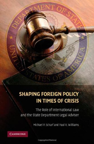 9780521766807: Shaping Foreign Policy in Times of Crisis: The Role of International Law and the State Department Legal Adviser