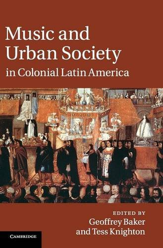Music and Urban Society in Colonial Latin America