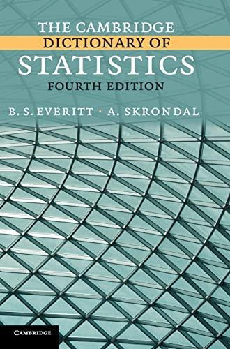 The Cambridge Dictionary of Statistics: B. S. Everitt;