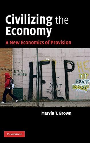 9780521767323: Civilizing the Economy: A New Economics of Provision