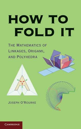 9780521767354: How to Fold It: The Mathematics of Linkages, Origami, and Polyhedra