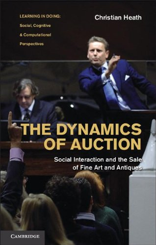 9780521767408: The Dynamics of Auction: Social Interaction and the Sale of Fine Art and Antiques (Learning in Doing: Social, Cognitive and Computational Perspectives)