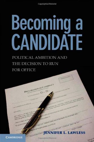 9780521767491: Becoming a Candidate: Political Ambition and the Decision to Run for Office
