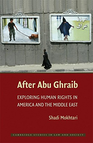 9780521767538: After Abu Ghraib: Exploring Human Rights in America and the Middle East (Cambridge Studies in Law and Society)