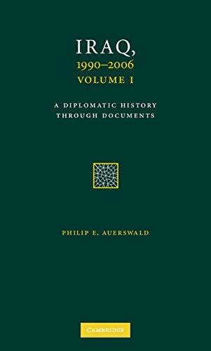 9780521767767: Iraq, 1990-2006 3 Volume Set: A Diplomatic History Through Documents (Cambridge International Documents)
