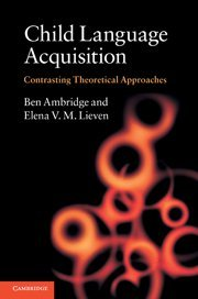9780521768047: Child Language Acquisition: Contrasting Theoretical Approaches