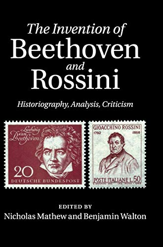 9780521768054: The Invention of Beethoven and Rossini