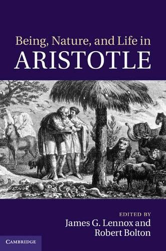 Being, Nature, and Life in Aristotle: Essays in Honor of Allan Gotthelf (Hardback)