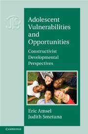 Adolescent Vulnerabilities and Opportunities: Developmental and Constructivist Perspectives (...
