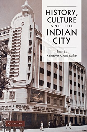 9780521768719: History, Culture and the Indian City