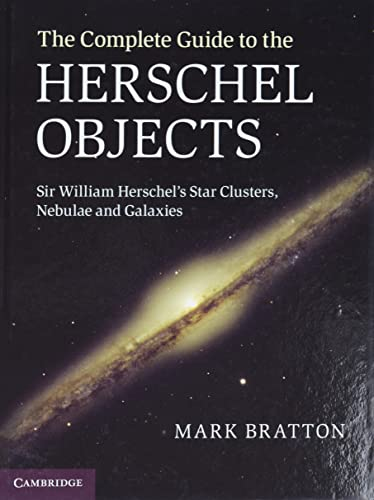 9780521768924: The Complete Guide to the Herschel Objects: Sir William Herschel's Star Clusters, Nebulae and Galaxies