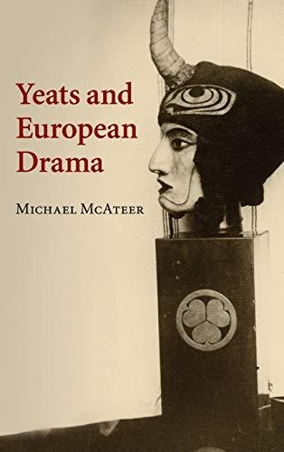9780521769112: Yeats and European Drama
