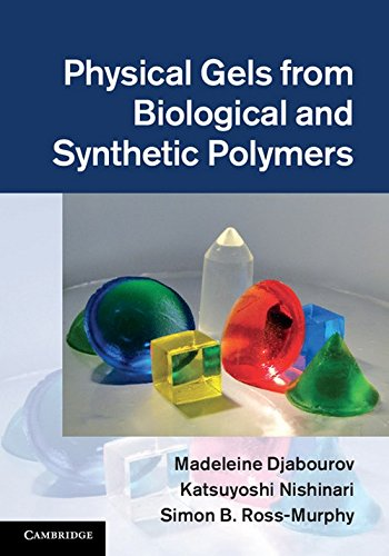Physical Gels from Biological and Synthetic Polymers: Madeleine Djabourov, Katsuyoshi