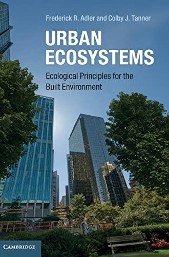 Urban Ecosystems: Ecological Principles for the Built Environment: Frederick R. Adler