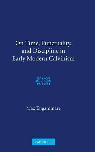 9780521769976: On Time, Punctuality, and Discipline in Early Modern Calvinism