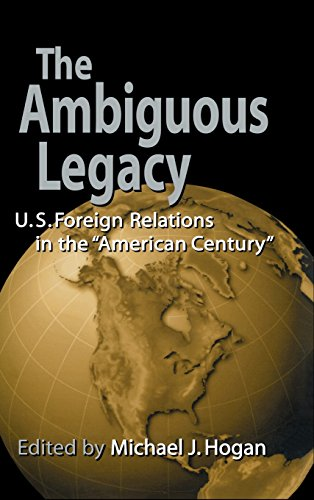 9780521770194: The Ambiguous Legacy: U.S. Foreign Relations in the 'American Century'