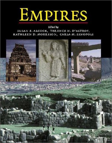 Empires: Perspectives from Archaeology and History: Susan E. Alcock, Terence N. D'Altroy, Kathleen ...