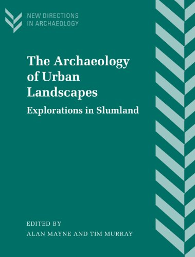 9780521770224: The Archaeology of Urban Landscapes: Explorations in Slumland (New Directions in Archaeology)