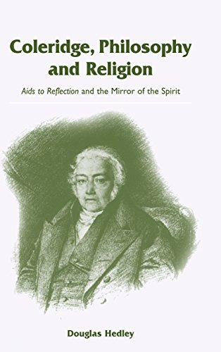 Coleridge, Philosophy and Religion: Aids to Reflection: Douglas Hedley