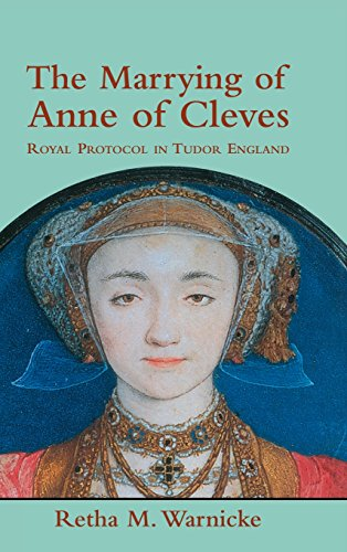 The marrying of Anne of Cleves : royal protocol in early modern England.: Warnicke, Retha M.