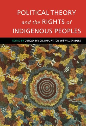 9780521770484: Political Theory and the Rights of Indigenous Peoples